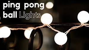 Ping Pong Fairy Lights Diy Ping Pong Ball Lights