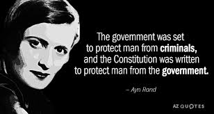 Ayn Rand Quotes Unique Ayn Rand Quote The Government Was Set To Protect Man From Criminals