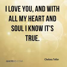 I Love You With All My Heart Quotes Inspiration Chelsea Teller Quotes QuoteHD