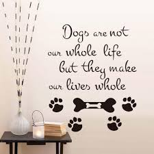 Life Quote Wall Stickers Dogs Are Not Our Whole Life Quote Wall Sticker Pet Dog Paw Decals 49