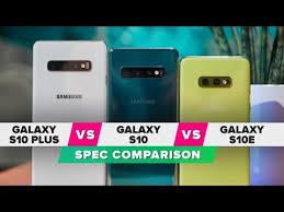 Galaxy S10e Vs S10 Vs S10 Plus Spec Comparison