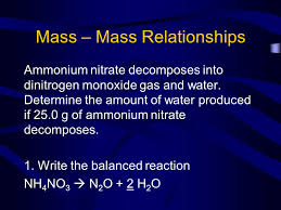 mass mass relationships ammonium nitrate decomposes into dinitrogen monoxide gas and water