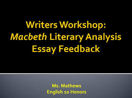writers workshop macbeth literary analysis essay feedback ppt  writers workshop macbeth literary analysis essay feedback