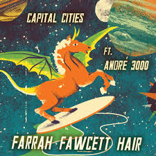 Free Download Capital Cities - 'Farrah Fawcett Hair' (Feat. André 3000) mp3 zippy hulkshare sharebeast zippyshare mediafire zippytune zippyshare soundowl