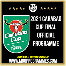 2021 Official Carabao Cup Final Tottenham v Man City Printed Programme  April 2021 - PRE-ORDER