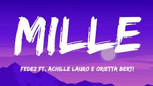 Fedez - Mille ft. Achille Lauro e Orietta Berti (Testo e Audio) - YouTube