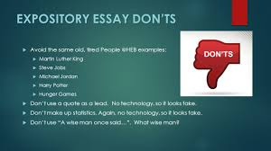 expository writing do s and don ts expository essay don ts  expository essay don ts  avoid the same old tired people heb examples