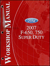 ford f f super dutytruck wiring diagram manual original 2007 ford f650 f750 medium truck super duty repair shop manual original 159 00