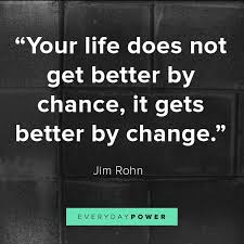 Quotes About Change In Life 100 Change Quotes For When Life Feels Chaotic Everyday Power 21