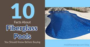 10 facts about fiberglass pools that every pool owner should know
