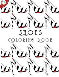 shoes coloring book super relaxing coloring books amazon co uk individuality books 9781514793701 books