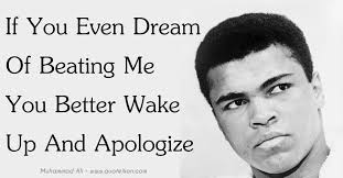 If You Even Dream Of Beating Me Quote Best of If You Even Dream Of Beating Me You Better Wake Up And Apologize