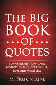 Funny Inspirational Life Quotes Extraordinary The Big Book Of Quotes Funny Inspirational And Motivational Quotes