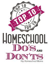 Top 10 Homeschool Do S And Don Ts Hip Homeschool Moms