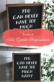 Quote Sign Awesome I Need This Quote In My Kitchen You Can Never Have Too Much Happy