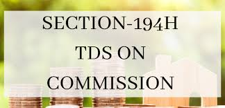 SECTION 194H: TDS ON COMMISSION – Accurate Tax