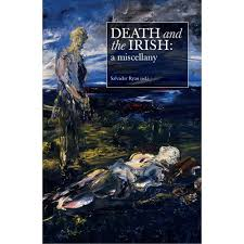 a book about dying and death in from wordwell death and the irish a miscellany
