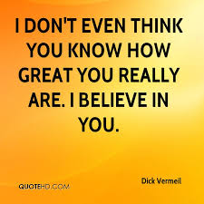 I Believe In You Quotes Gorgeous Dick Vermeil Quotes QuoteHD