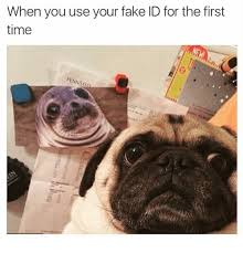 For Id Fake The Your Me You First When On Meme Time me Use