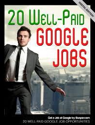 cheap job shadowing opportunities job shadowing get a job at google 20 well paid google job opportunities