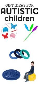 if you re in need of gift ideas for autistic children i ve