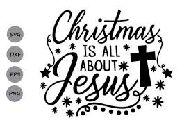 Most relevant best selling latest uploads. Christmas Is All About Jesus Svg Graphic By Cosmosfineart Creative Fabrica