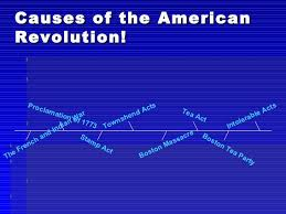 causes of american revolution causes of the american revolution the french and n war intolerable acts stamp act boston