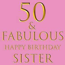 sister 50th birthday card 50
