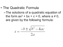 7 the quadratic formula the solutions of a quadratic equation of the form ax2 bx c 0 where a 0 are given by the following formula