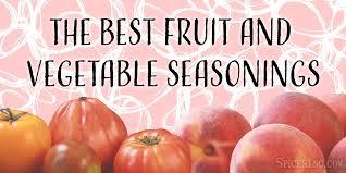 Best Fruit And Vegetables Seasonings Vegetable Spices