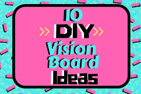 diy vision board ideas 10 ideas to inspire you to create an amazing life