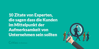 10 Zitate Von Experten Die Sagen Dass Die Kunden Im Mittelpunkt Der