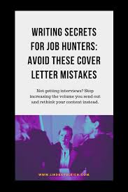 Writing Secrets For Job Hunters Avoid These Cover Letter Mistakes