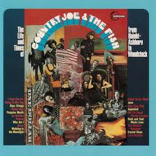 The Life And Time Of <b>Country Joe And The</b> Fish From Haight ...