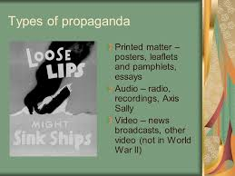 propaganda in world war ii mr white s us history ppt 5 types of propaganda printed matter posters leaflets and pamphlets essays audio radio recordings axis sally video news broadcasts