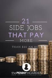 19 Side Jobs That Pay More Than 20 An Hour 21st Money Hacks