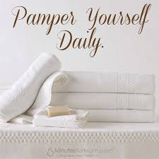 Pampering Yourself Quotes Best Of Dream In Luxury And Pamper Yourself Daily