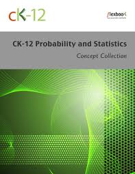 statistics ck foundation ck 12 probability and statistics concepts