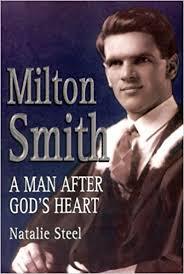 Milton Smith: A Man After God's Heart: Natalie Steel: 9780958239820:  Amazon.com: Books