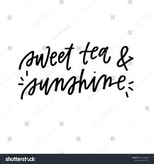 Sweet Tea Sunshine Hand Lettered Quote Stock Vector Royalty Free