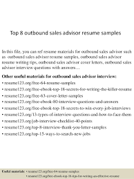 Top 8 outbound sales advisor resume samples In this file, you can ref resume  materials ...