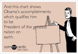 President Obama Accomplishments Chart And This Chart Shows Obamas Accomplishments Which Qualifies