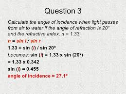question 3 calculate the angle of incidence when light p from air to water if the