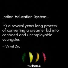 Indian Education System Quotes Writings By Vishal Dev