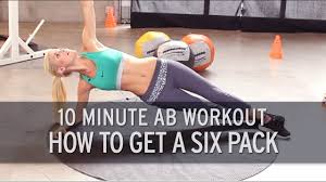 10 minute ab workout how to get a six pack xhit daily
