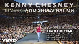Kenny Chesney - <b>Down</b> the Road (Live With <b>Mac</b> McAnally) (Audio ...