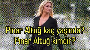 Pınar Altuğ kaç yaşında? Pınar Altuğ kimdir? - ibb haber