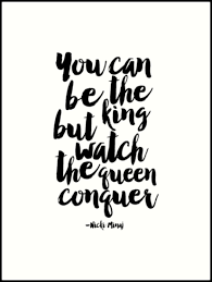 You Can Be The King But Watch The Queen Conquer Song Lyricsmusic Mesmerizing Song Lyric Quotes