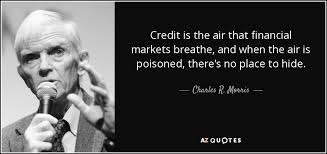 Financial Quotes 89 Wonderful Charles R Morris Quote Credit Is The Air That Financial Markets