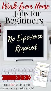 ideas work home. Work From Home Jobs For Beginners -- No Experience Required! Ideas